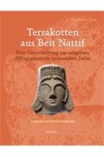 Terrakotten aus Beit Nattif Eine Untersuchung zur religiösen Alltagspraxis im spätantiken Judäa