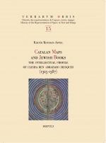 Catalan Maps and Jewish Books. THe Intellectual Profile of Elisha ben Abraham Cresques (1325–1387)