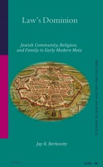 Law's Dominion: Jewish, Community, Religion, and Family in Early Modern Metz
