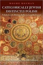 Categorically Jewish, Distinctly Polish: Polish Jewish History Reflected and Refracted